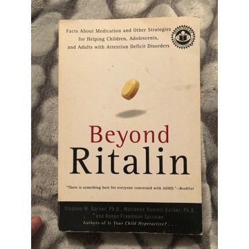 Beyond Ritalin: Facts About Medication - Garber