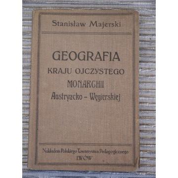 """""""Geografia Monarchii Austryacko-Wegierskiej"""" -1912"""