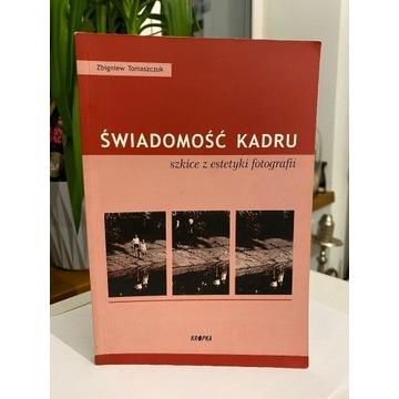 Świadomość Kadru Szkice z estetyki fotografii