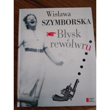 Błysk rewolweru, Wisława Szymborska