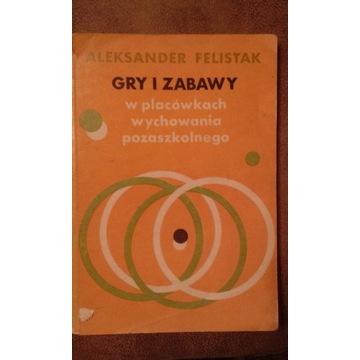 GRY I ZABAWY ALEKSANDER FELISTAK