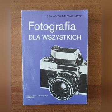 Fotografia dla wszystkich - Benno Wundeshammer