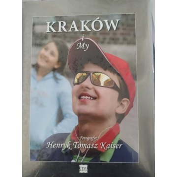 Kraków i my Henryk Tomasze Kaiser