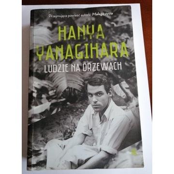 Hanya Yanagihara - Ludzie na drzewach