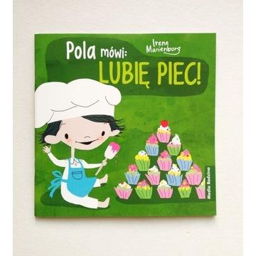 """""""Pola mówi: Lubię piec!"""",  Irene Marienborg - nowa"""