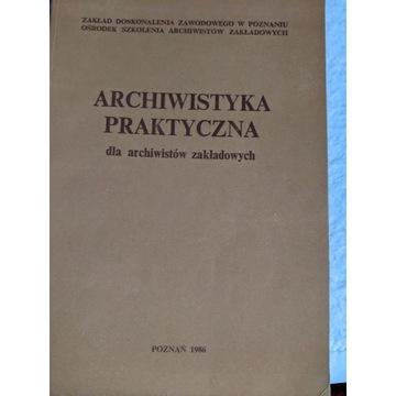 Archiwistyka praktyczna dla archiwistów zakładowyc