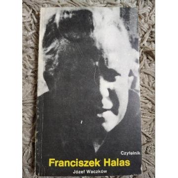 """""""Franciszek Halas"""" Józef Waczków"""