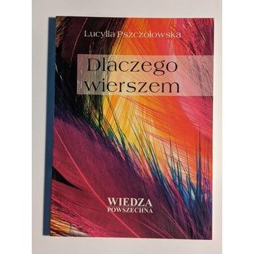 Dlaczego wierszem - Lucylla Pszczołowska
