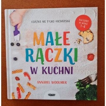 Książka Małe rączki w kuchni Annabel Woolmer