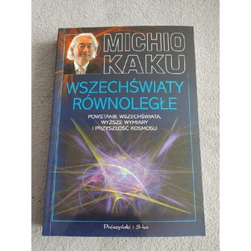 Wszechświaty równoległe Michio Kaku