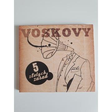 Voskovy - 5 złotych zasad