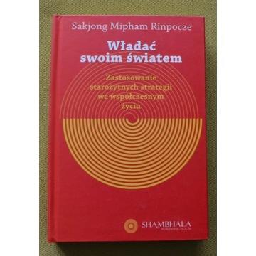 Sakjong Mipham Rinpocze Władać swoim światem