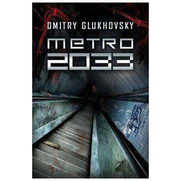 Metro 2033 - Dmitr Glukhovsky