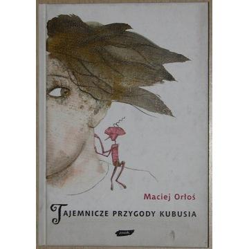 Maciej Orłoś - TAJEMNICZE PRZYGODY KUBUSIA
