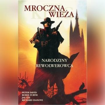 Mroczna Wieża t.1: Narodziny Rewolwerowca *KING*