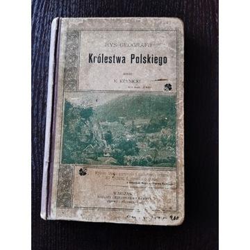 Rys geografii Królestwa Polskiego z 1907r