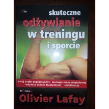 Skuteczne odżywianie w treningu i sporcie O. Lafay