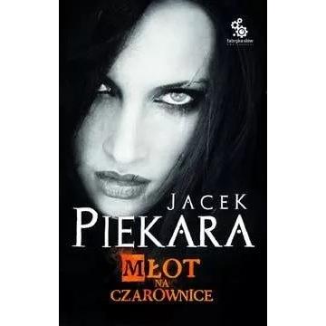 Młot na czarownice Jacek Piekara miękka okładka