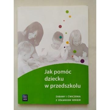 Jak pomóc dziecku w przedszkolu Bożena Janiszewska