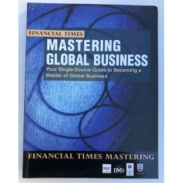 Mastering Global Business: Your Single-Source...