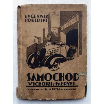 SAMOCHÓD WYCHODZI Z FABRYKI - E. Porębski 1936 rok
