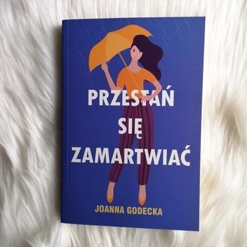 Przestań się zamartwiać - Joanna Godecka (2020)