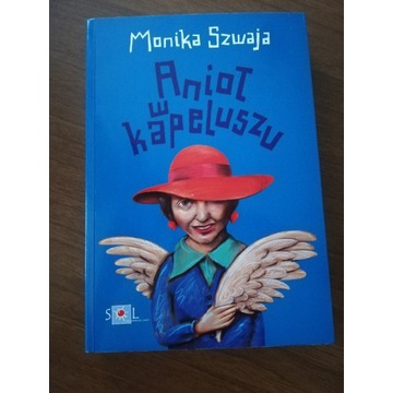 """Książka """"Anioł w kapeluszu"""" Monika Szwaja"""