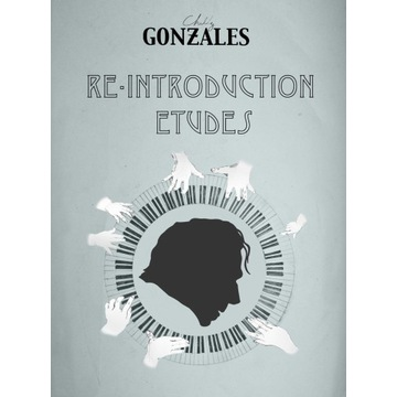 Chilly Gonzales Re-Introduction Etudes
