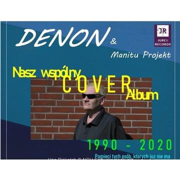 "Denon & Manitu Projekt ""Nasz wspólny Cover Album"""