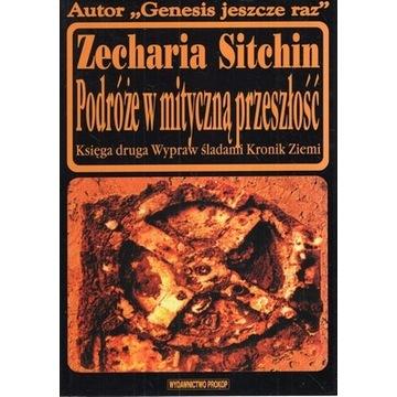 PODRÓŻE W MITYCZNĄ PRZESZŁOŚĆ, Zecharia Sitchin