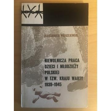 Niewolnicza praca dzieci.. 39-45 Kraj Warty Poznań