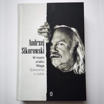 """Autograf - Andrzej Sikorowski """"W moim znaku Waga"""""""