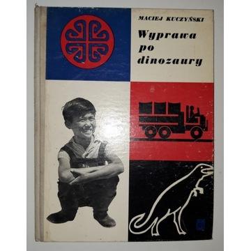 Wyprawa Po Dinozaury - Kuczyński M. wyd. I, 1968 r