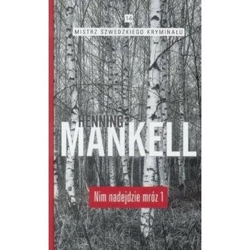 Nim nadejdzie mróz Tom 1 Mankell Henning