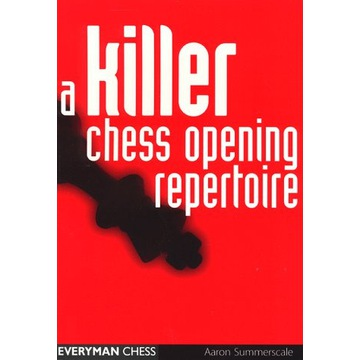Killer Chess Opening Repertoire. A. Summerscale
