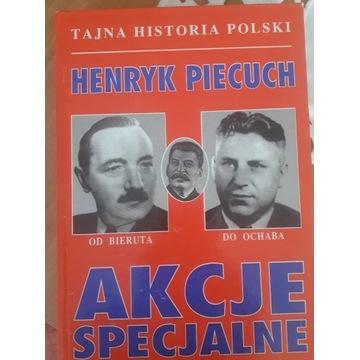 """Książka Henryka Piecucha """"Akcje specjalne"""""""