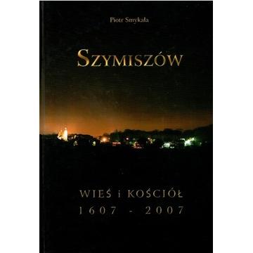 SZYMISZÓW.WIEŚ I KOŚCIÓŁ ,P.SMYKAŁA 2007