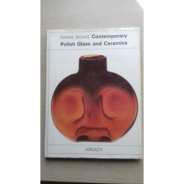 Contemporary Polish Glass and Ceramics - P. Banaś