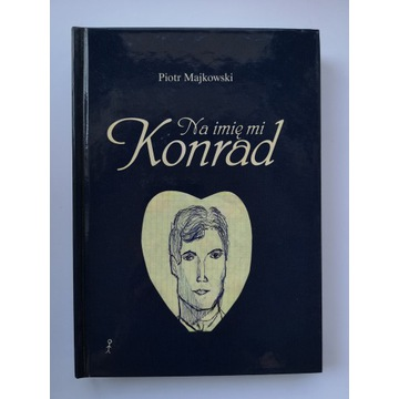 Na imię mi Konrad - Piotr Majkowski