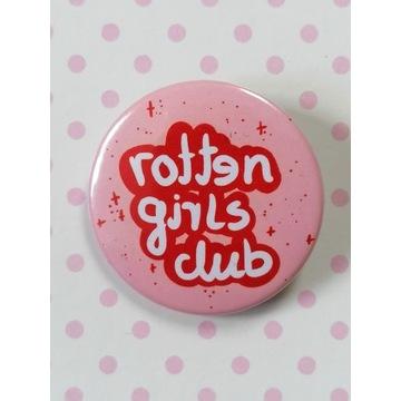 Przypinka różowa -Rotten girls club-