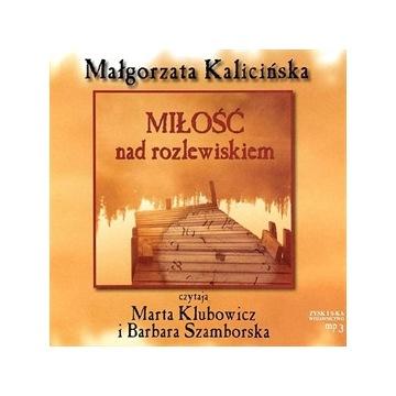 Miłość nad rozlewiskiem. Audiobook MP3