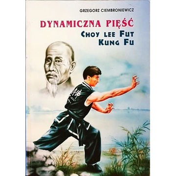 Ciembroniewicz Dynamiczna pięść Choy Lee Fut