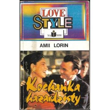 Kochanka hazardzisty - Love style - Amii Lorin