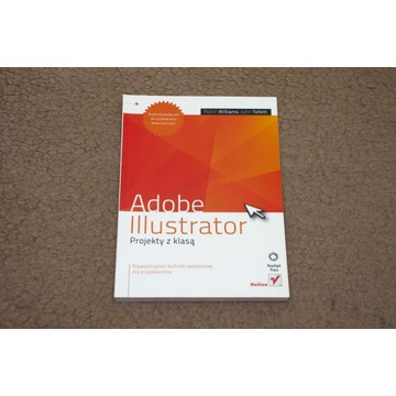 Adobe Illustrator. Projekty z klasą Williams Nowa!