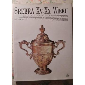 Srebra XV – XX wieku. Wydanie albumowe, 1998