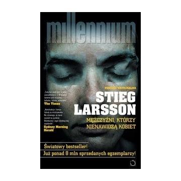 Stieg Larsson. Mężczyźni, którzy nienawidzą kobiet