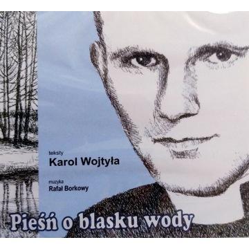 Karol Wojtyła Rafał Borkowy Pieśń O Blasku Wody