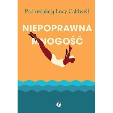 Lucy Caldwell / Niepoprawna mnogość / nowa irland