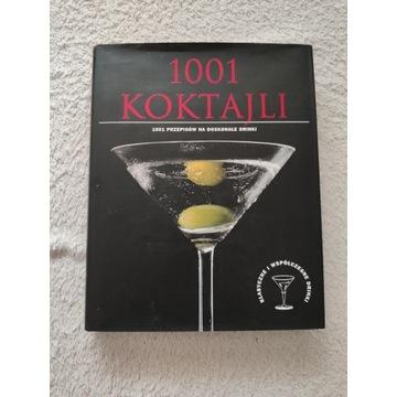 1001 KOKTAJLI - 1001 przepisów na doskonałe drinki