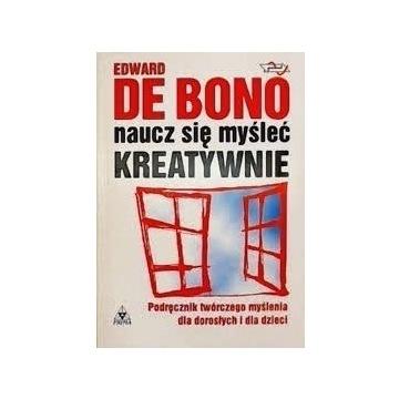 Naucz się myśleć kreatywnie Eward de Bono